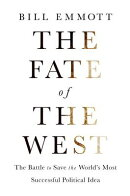 The Fate of the West: The Battle to Save the World's Most Successful Political Idea