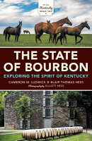 The State of Bourbon: Exploring the Spirit of Kentucky