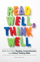 Read Well, Think Well: Build Your Child's Reading, Comprehension, and Critical-Thinking Skills