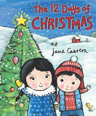 The 12 Days of Christmas 12 DAYS OF XMAS [ Jane Cabrera ]