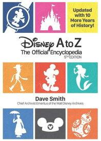 Disney A to Z: The Official Encyclopedia DISNEY A TO Z 5/E (Disney A to Z) [ Dave Smith ]
