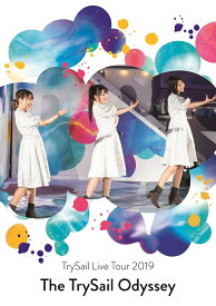 """TrySail Live Tour 2019 """"The TrySail Odyssey"""" [ TrySail ]"""