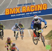 FirstSourcetoBMXRacing:Rules,Equipment,andKeyRidingTips1STSOURCETOBMXRACING(FirstSportsSource)[TylerOmoth]