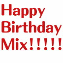 Happy Birthday Mix!!!!! [ +GIFT PROJECT ]