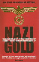 Nazi Gold: The Sensational Story of the World's Greatest Robbery - And the Greatest Criminal Cover-U