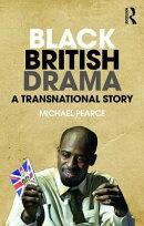 Black British Drama: A Transnational Story