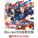 Dreamers Go!/Returns【Blu-ray付生産限定盤】