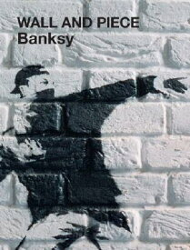 Wall and Piece WALL & PIECE [ Banksy ]