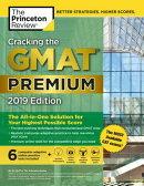 Cracking the GMAT Premium Edition with 6 Computer-Adaptive Practice Tests, 2019: The All-In-One Solu