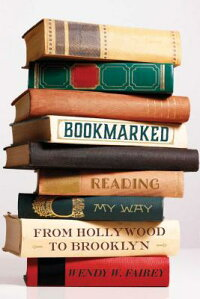 Bookmarked:ReadingMyWayfromHollywoodtoBrooklynBOOKMARKED[WendyW.Fairey]
