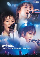 "w-inds.""THE SYSTEM OF ALIVE""Tour 2003"