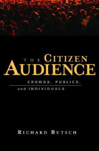 The_Citizen_Audience:_Crowds,