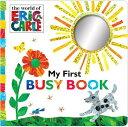 ERIC CARLE MY FIRST BUSY BOOK(BB) [ ERIC CARLE ]