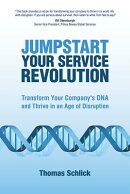 Jumpstart Your Service Revolution: Transform Your Company's DNA and Thrive in an Age of Disruption