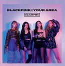 【先着特典】BLACKPINK IN YOUR AREA (CD+スマプラ) (ポストカード付き)