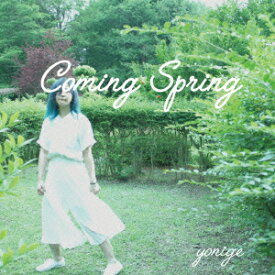 Coming Spring [ yonige ]