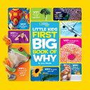 National Geographic Little Kids First Big Book of Why NATL GEOGRAPHIC LITTLE KIDS 1S (National Geographic Lit…