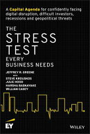 The Stress Test Every Business Needs: A Capital Agenda for Confidently Facing Digital Disruption, Di