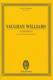 Vaughan Williams: Concerto: For Bass Tuba and Orchestra VAUGHAN WILLIAMS CONCERTO (Edition Eulenburg) [ Ralph Vaughan Williams ]