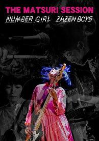 THE MATSURI SESSION【Blu-ray】 [ ZAZEN BOYS/NUMBER GIRL ]
