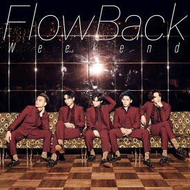 Weekend (初回限定盤 CD+DVD) [ FlowBack ]
