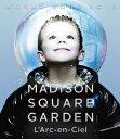 WORLD TOUR 2012 LIVE at MADISON SQUARE GARDEN 【Blu-ray】 [ L'Arc-en-Ciel ]