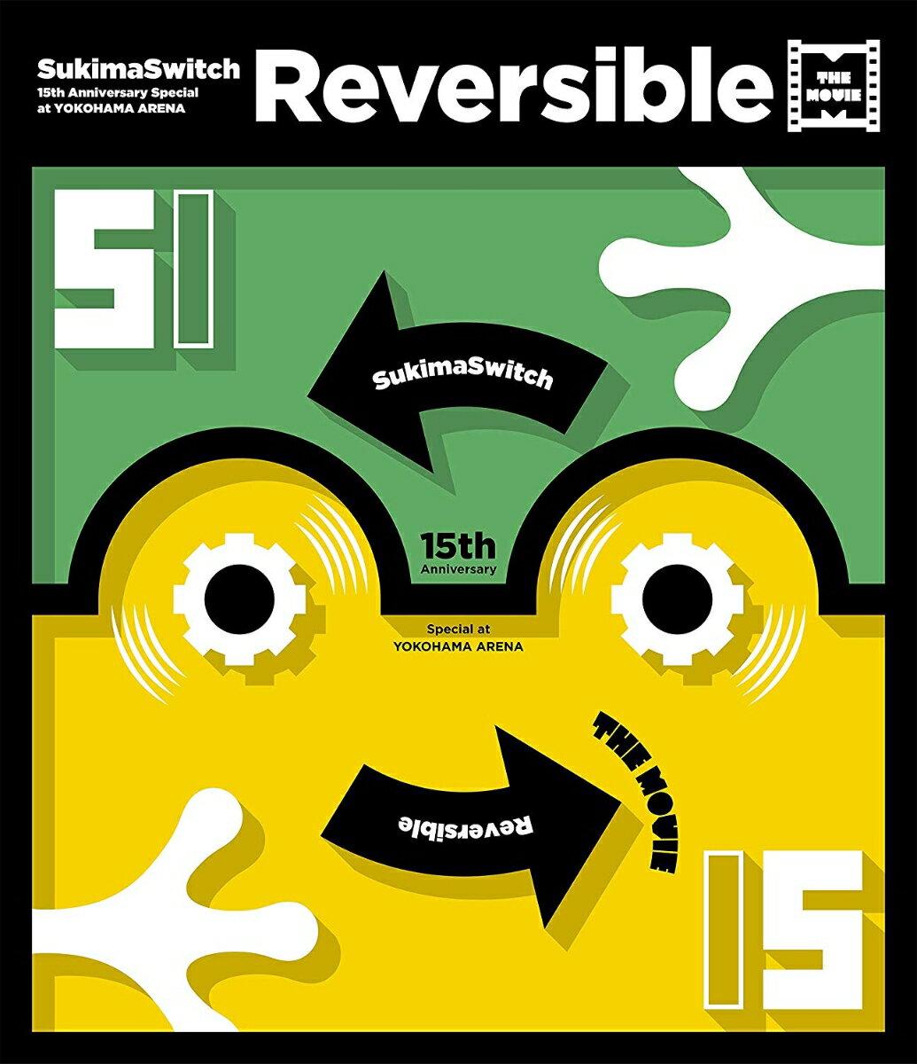 15th Anniversary Special at YOKOHAMA ARENA 〜Reversible〜 THE MOVIE【Blu-ray】 [ スキマスイッチ ]