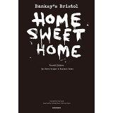 Banksy's Bristol:HOME SWEET HOMEFourth E