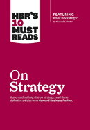 "Hbr's 10 Must Reads on Strategy (Including Featured Article ""what Is Strategy?"" by Michael E. Porter"
