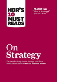 "Hbr's 10 Must Reads on Strategy (Including Featured Article ""what Is Strategy?"" by Michael E. Porter HBRS 10 MUST READS ON STRATEGY (HBR's 10 Must Reads) [ Harvard Business Review ]"