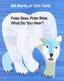 POLAR BEAR,POLAR BEAR,WHAT DO YOU HEAR(P