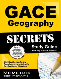 GaceGeographySecrets:GaceTestReviewfortheGeorgiaAssessmentsfortheCertificationofEducat[GaceExamSecretsTestPrepTeam]