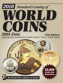 2018 Standard Catalog of World Coins, 2001-Date 2018 STANDARD CATALOG OF WORLD (Standard Catalog) [ Thomas Michael ]