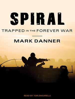 Spiral: Trapped in the Forever War SPIRAL D [ Mark Danner ]
