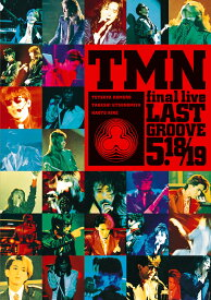 TMN final live LAST GROOVE 5.18 / 5.19 [ TM NETWORK ]