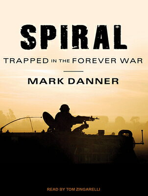 Spiral: Trapped in the Forever War SPIRAL M [ Mark Danner ]