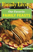 Family Living: Our Favorite Family Feasts (Leisure Arts #76000)