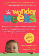 The Wonder Weeks. How to Stimulate Your Baby's Mental Development and Help Him Turn His 8 Predictabl