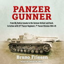 Panzer Gunner: From My Native Canada to the German Ostfront and Back. in Action with 25th Panzer Reg