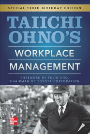 Taiichi Ohno's Workplace Management: Special 100th Birthday Edition TAIICHI OHNOS WORKPLACE MGMT [ Taiichi Ohno ]
