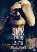 SION-YAON 2016 with THE MOGAMI -MAJOR DEBUT 30TH ANNIVERSARY-