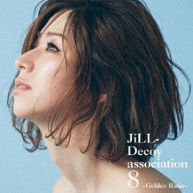 ジルデコ8 〜Golden Ratio〜 [ JiLL-Decoy association ]