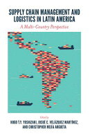 Supply Chain Management and Logistics in Latin America: A Multi-Country Perspective