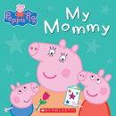 Peppa Pig: My Mommy
