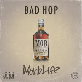 Mobb Life [ BAD HOP ]