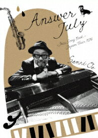 Answer July 〜Jazz Song Book〜JAPAN TOUR 2016 [ 大江千里 ]