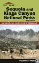 Top Trails: Sequoia and Kings Canyon National Parks: 50 Must-Do Hikes for Everyo...
