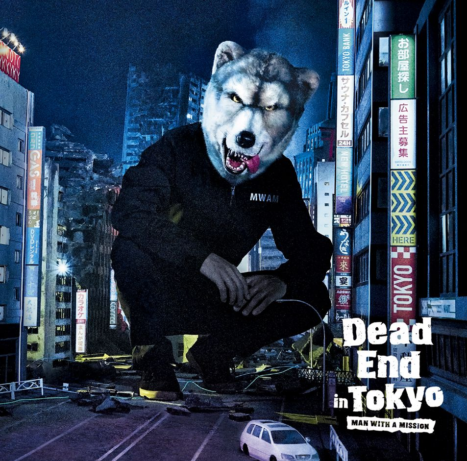 Dead End in Tokyo [ MAN WITH A MISSION ]