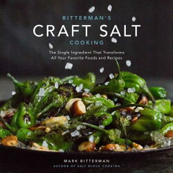 Bitterman's Craft Salt Cooking: The Single Ingredient That Transforms All Your Favorite Foods and Re