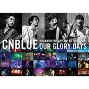 5th ANNIVERSARY ARENA TOUR 2016 -Our Glory Days- @NIPPONGAISHI HALL [ CNBLUE ]
